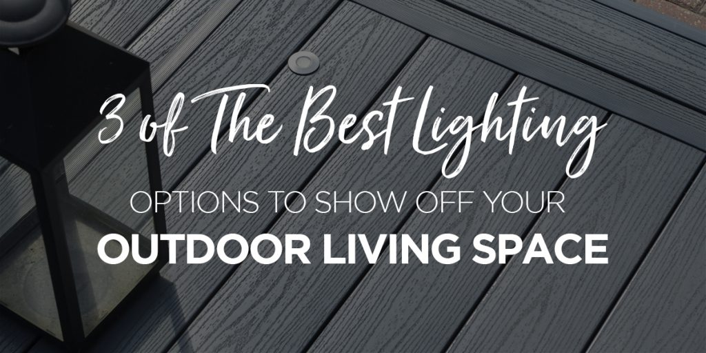 3 of the best lighting options to show off your outdoor space