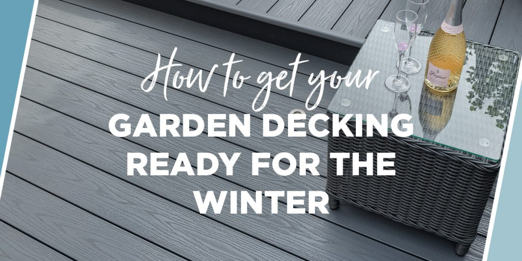 How To Get Your Garden Decking Ready For The Winter